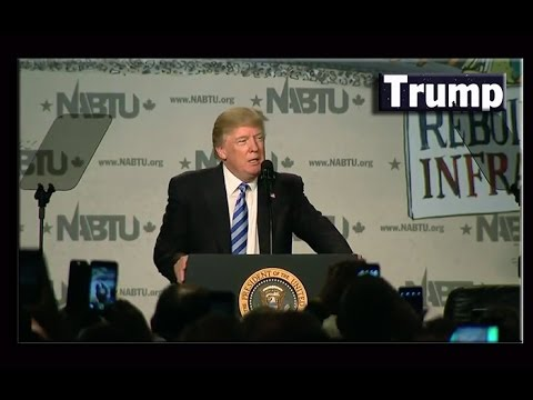 President Trump Speech To Building Trades Unions / Infrastructure / Jobs / USA