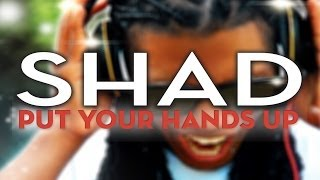 Shad - Put Your Hands Up (Radio Edit)