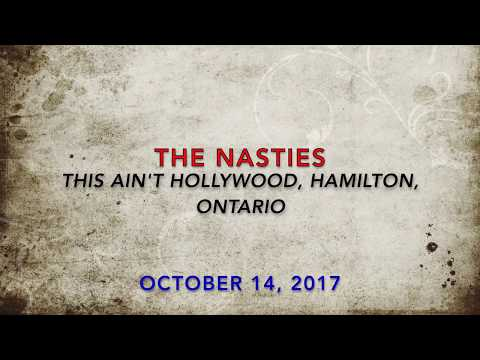 THE NASTIES - This Ain't Hollywood, Hamilton, Ontario.....Oct. 14, 2017 (STRONGER THAN EVER VIDEOS)