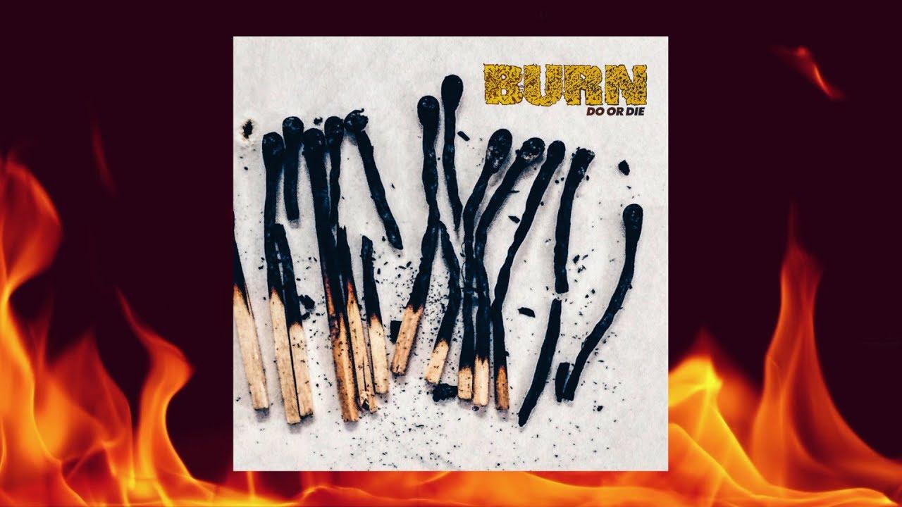 "BURN ""Do or Die"" Teaser, in stores Sept 8th via Deathwish"