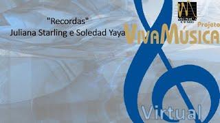"""Recordas"" - Juliana Starling e Soledad Yaya"