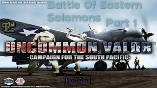 Battle of Eastern Solomons: Pt1 of 2 (Uncommon Valor)
