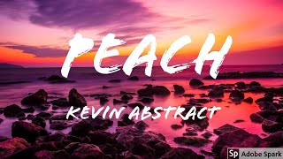 Kevin Abstract - Peach (Lyrics)