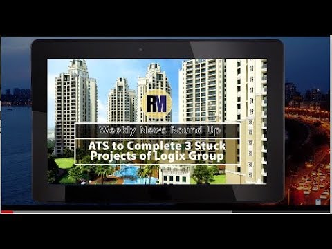 ATS group completed 3 new residential projects in Noida - Logix Group | Weekly News Roundup