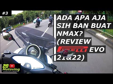 #3 Pirelli EVO 21 & 22!!! (Ada Ban Apa Aja Sih Buat NMax?) - 28Review | Motovlog Indonesia