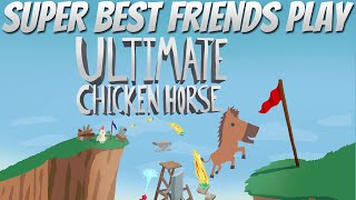 Super Best Friends Play Ultimate Chicken Horse