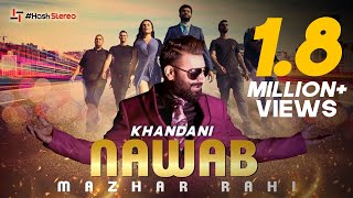 Mazhar Rahi | Khandani Nawab (Official Video) | Latest Punjabi Songs 2019 | Hash Stereo