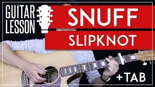 Snuff Guitar Tutorial - Slipknot Guitar Lesson 🎸 |Easy Chords + Tab + Guitar Cover|