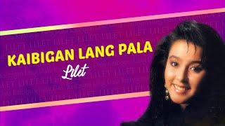 Lilet Kaibigan Lang Pala Lyrics.mp3