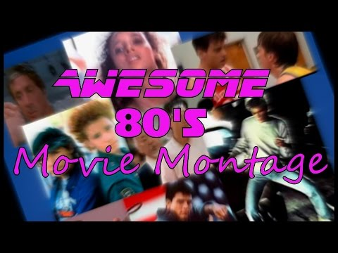AWESOME 80s MOVIE MONTAGE