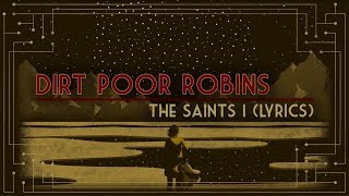 Dirt Poor Robins - The Saints I (Official Audio and Lyrics)
