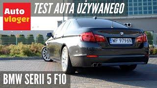 BMW Serii 5 F10 - test auta używanego
