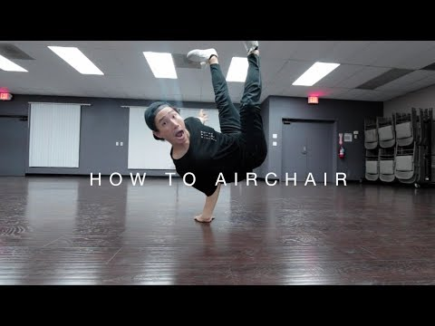 HOW TO BREAKDANCE: AIR CHAIR (FREEZE)