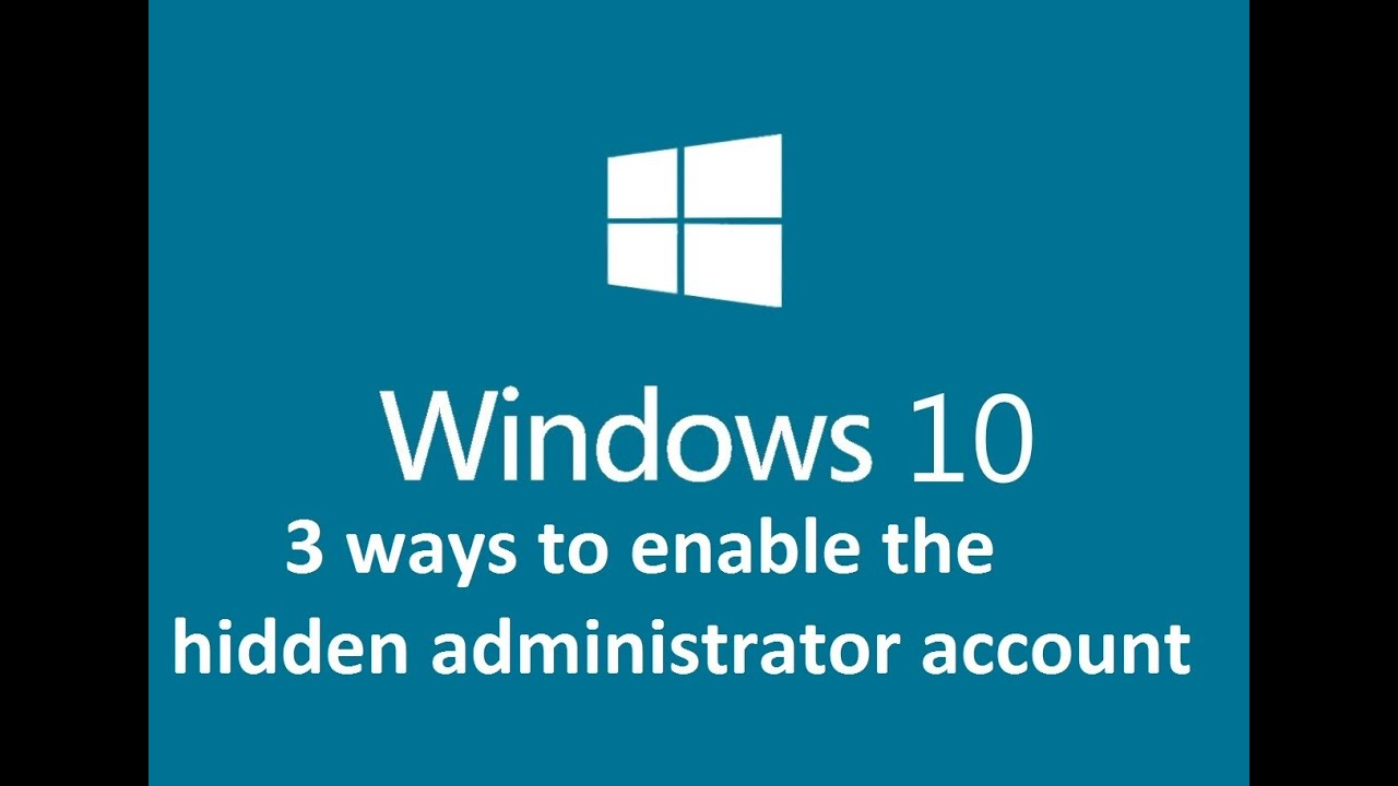 3 ways to enable the hidden administrator account windows 10 3 ways to enable the hidden administrator account windows 10 howtosolveit ccuart Choice Image