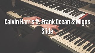 Calvin Harris - Slide ft. Frank Ocean & Migos - Piano Cover