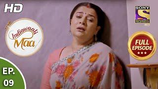 Indiawaali Maa - Ep 9 - Full Episode - 10th September, 2020