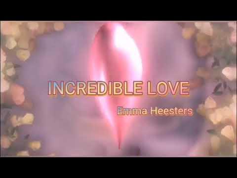 INCREDIBLE LOVE - Emma Heesters with LYRICS