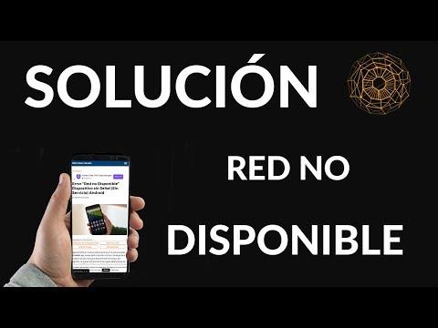 """Error """"Red no Disponible"""" Dispositivo sin Señal (Sin Servicio) Android"""