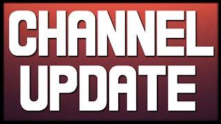 Brief Channel Update