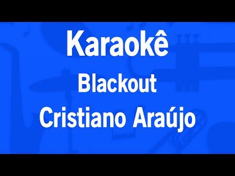 Karaokê Blackout - Cristiano Araújo