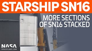 New Starship SN16 Sections Lifted into the Mid Bay for Stacking | SpaceX Boca Chica