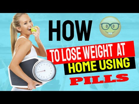 how-to-lose-weight-at-home-using-pills-2020---top-5:-best-weight-loss-pills