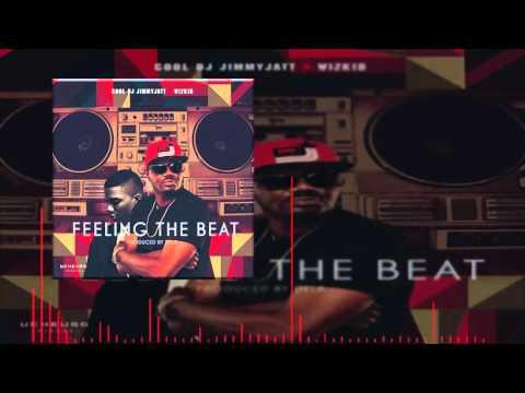 DJ Jimmy Jatt Ft. Wizkid - Feeling The Beat (OFFICIAL AUDIO 2015)