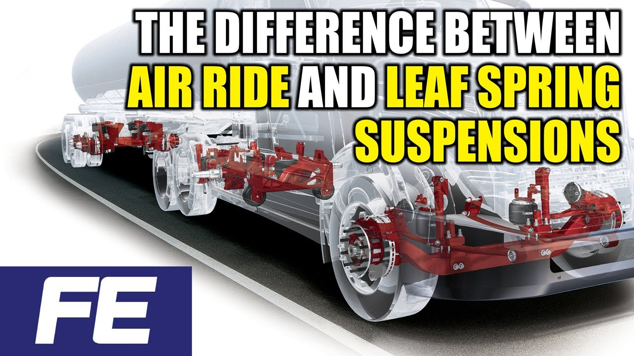 The Difference Between Air Ride And Leaf Spring Suspensions Youtube