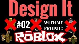 Roblox - Design It - Giocare con il mio amico!