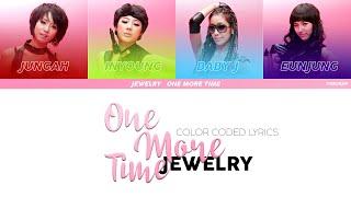 Jewelry (쥬얼리) - One More Time (원 모어 타임) (COLOR CODED LYRICS …