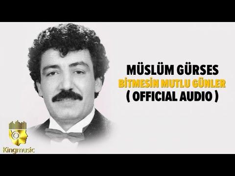 Müslüm Gürses - Bitmesin Mutlu Günler - ( Official Audio )