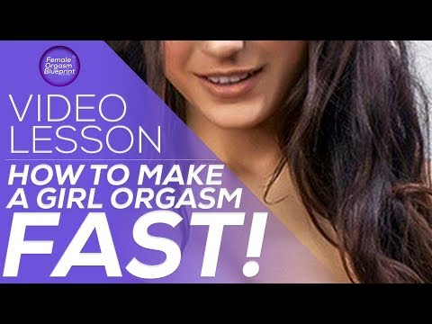 How To Make a Girl Orgasm FAST!