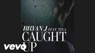 Bryan J - Caught Up (audio) ft. Tyga