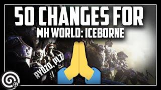 50 Changes I'd Like for Monster Hunter World: Iceborne