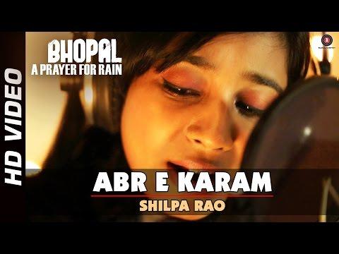 Abr e Karam Official Video | Bhopal: A Prayer For Rain | Shilpa Rao | Mischa Barton & Martin Sheen