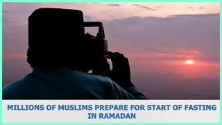 US BREAKING NEWS   Millions of Muslims prepare for start of fasting in Ramadan