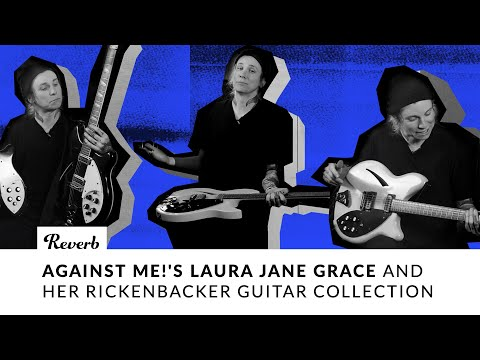 Against Me!'s Laura Jane Grace And Her Rickenbacker Guitar Collection | Reverb