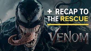 Venom - Recap to the Rescue