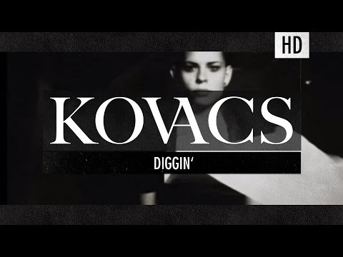 Kovacs - Diggin (Official Lyric Video)