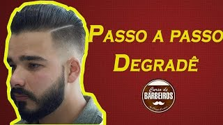 Corte degradê passo a passo - Curso de Barbeiros