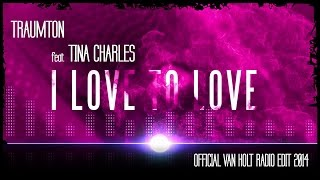 Traumton feat. Tina Charles - I Love To Love ( Van Holt Radio Edit)