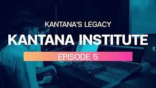 "KANTANA LEGACY EP.05 ""Kantana Institute"""