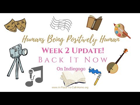 Week #2 Update for Humans Being Positively Human Indiegogo Campaign