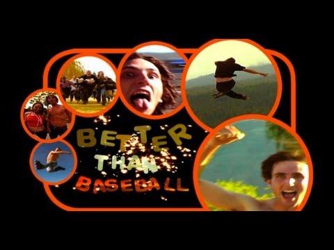 Better Than Baseball (Rollerblading video 2006)