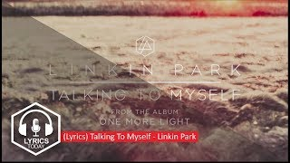 [Lyrics] Talking To Myself - Linkin Park + (Terjemahan Indonesia)