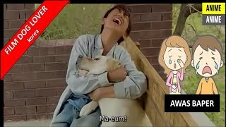 FILM KOREA | FILM ANJING | 마음이 (Ma-eum-i…) | DOG LOVER | SEDIH | PERSAHABATAN | SUB INDONESIA