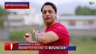 Express Class | How To Bowl A Bouncer? | Killer Bouncers of All Times | Shoaib Akhtar