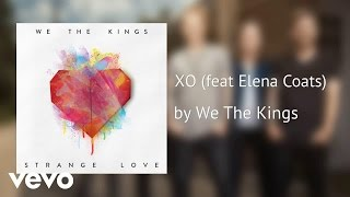 We The Kings ft. Elena Coats - XO