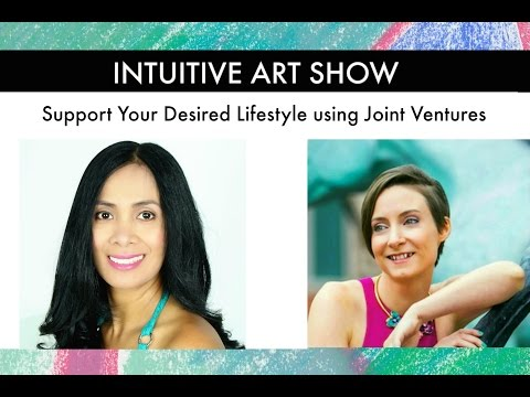 Support Your Desired Lifestyle using Joint Ventures - Intuitive Art Show with Guest Marie Berg