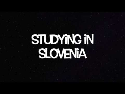 STUDYING IN SLOVENIA